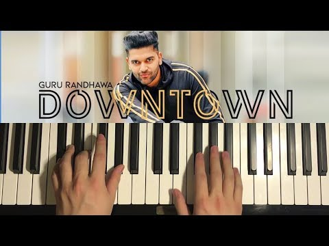 HOW TO PLAY - Guru Randhawa - Downtown (Piano Tutorial Lesson)