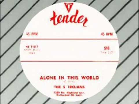 The Five Trojans - Alone In This World (TENDER 516)