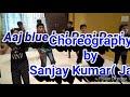 Aaj blue hai Pani Pani kids dance Choreography by Sanjay Kumar (Jady)==Golden Eagle Dance Academy
