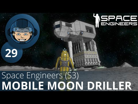 MOBILE MOON DRILLER - Space Engineers: S3: Ep. #29 - Gameplay & Walkthrough