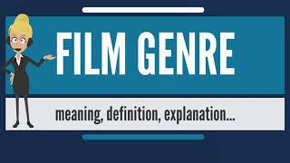 What is FILM GENRE? What does FILM GENRE mean? FILM GENRE meaning, definition & explanation