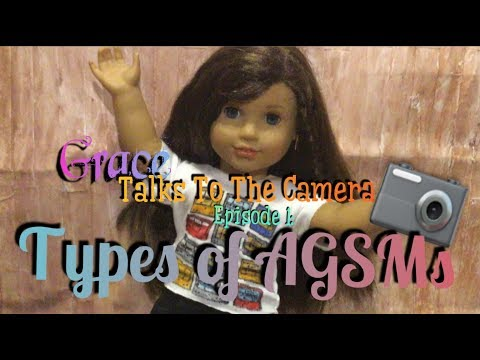Grace Talks To The Camera- Episode 1- Types Of AGSMs ~Ironically an AGSM~