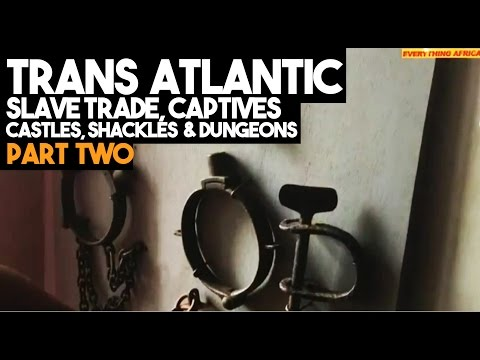 (Part 2) Trans-Atlantic Slave Trade: Captives, Castles, Shackles & Relics of The Dungeons