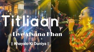 Titliaan - Live Afsana Khan | Harrdy Sandhu | Sargun Mehta | Afsana Khan | Jaani | Arvindr Khaira