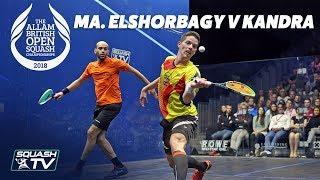 Squash Ma. ElShorbagy v Kandra - Extended QF Highlights - Allam British Open 2018