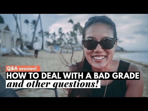 q&a session: HOW TO DEAL WITH BAD GRADES and other questions!