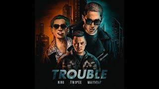 NINO - TROUBLE () ft. TWOPEE , MAIYARAP