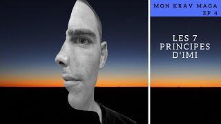 Mon Krav Maga Ep04 : LES 7 PRINCIPES D'IMI