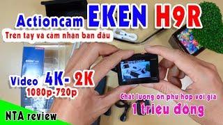 Trên tay camera hành trình EKEN H9R giá 1triệu đồng  | Camera hành trình giá rẻ lazada | NTA review