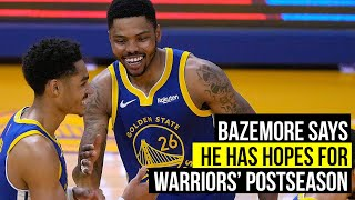 Kent Bazemore has hopes that Warriors will make noise in the postseason