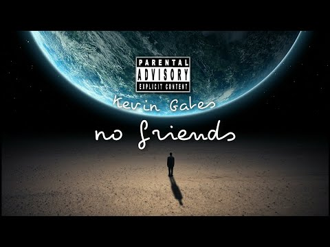Kevin Gates - No Friends (2018)