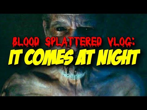 It Comes At Night (2017) – Blood Splattered Vlog (Horror Movie Review)