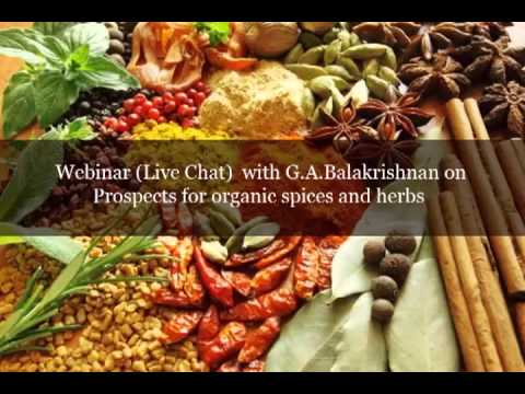 Prospects for organic spices and herbs - G A Balakrishnan - www.agricultureinformation.com