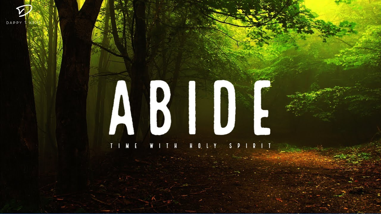 ABIDE: Time With Holy Spirit | In The Secret Place | Prayer Time Music | Christian Meditation Music