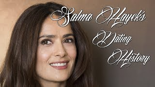 ♥♥♥ Men Salma Hayek Has Dated ♥♥♥
