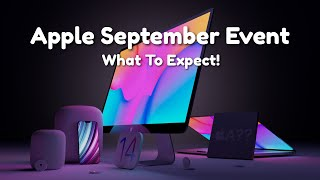 Apple September Event 2020 - When & What To Expect!