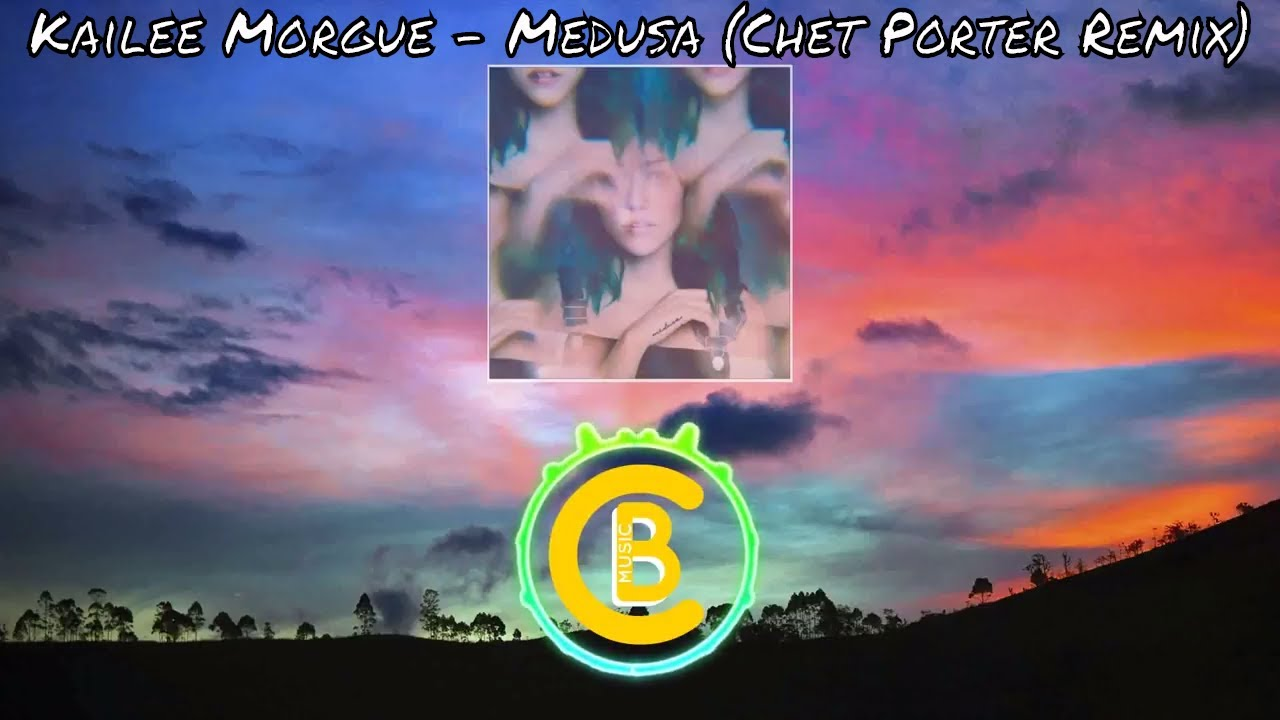 Download Kailee Morgue - Medusa (Chet Porter Remix)