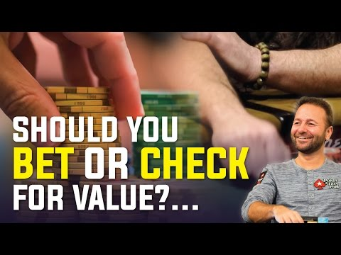 Should You Check Or Bet For Value?