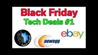 Black Friday - Tech Deals #1 - Amazon, Newegg, & EBay