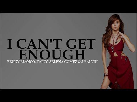 Selena Gomez benny blanco Tainy & J Balvin -  I Can&39;t Get Enough