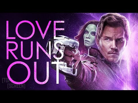 Guardians of the Galaxy - Love Runs Out