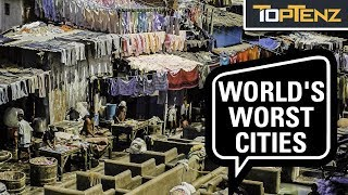 Top 10 Horrifying Cities You REALLY Don't Want to Live In