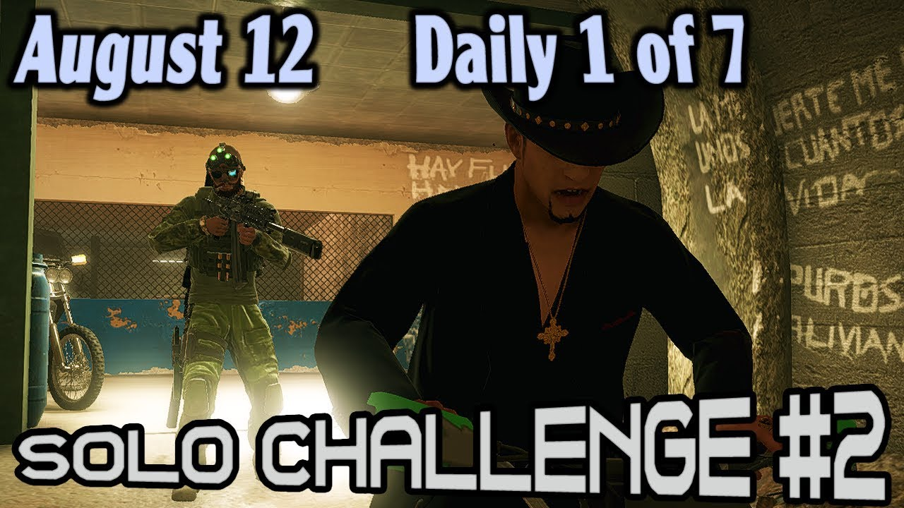 Solo 2 Challenge : August 12 : Daily 1 of 7 🞔 No Commentary 🞔 Ghost Recon  Wildlands 🞔 La Plaga