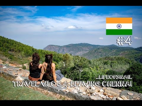 TRAVEL VLOG 4: LEAVING CHENNAI