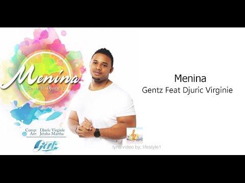 "Gentz - Menina Ft. Djuric ""Djudju V"" Virginie (lyrics)"