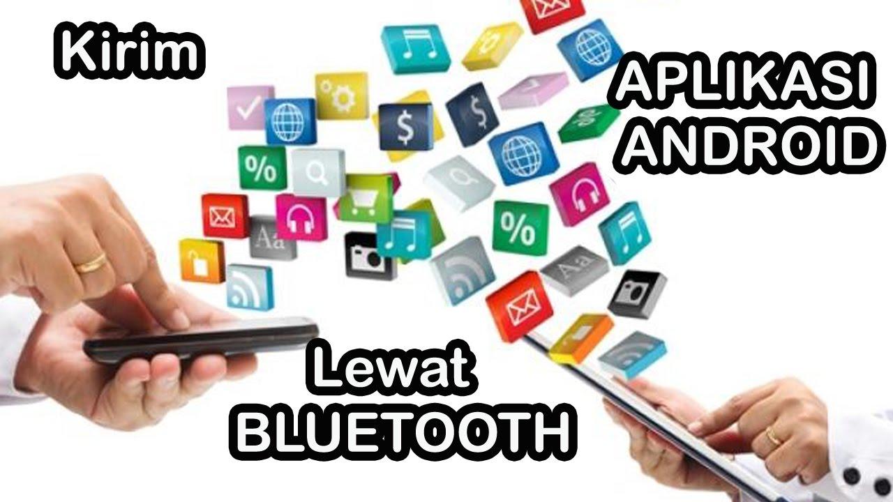 Cara Kirim Aplikasi Android Lewat Bluetooth Tanpa Share It