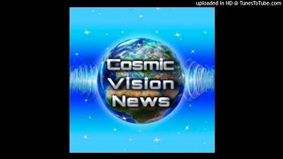 2017-12-08 Cosmic Vision News Transcript With Links thumbnail