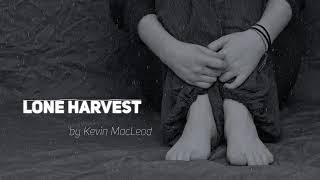 Copyright Free Music Lone Harvest   Kevin MacLeod  Sad Background Music
