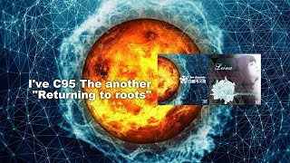 """I've C95 The another """"Returning to roots""""特番 直前に迫ったコミック..."""