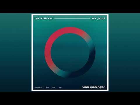 Max Giesinger - Nie Stärker Als Jetzt (Offizielles Audio)