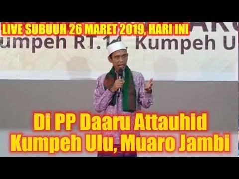 LIVE SUBUH 26 MARET 2019! Ustadz Abdul Somad UAS di PP Daaru Attauhid Kumpeh Ulu, Muaro Jambi