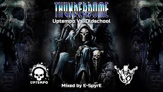 Thunderdome - Uptempo Vs Oldschool 2 (By E-SpyrE)
