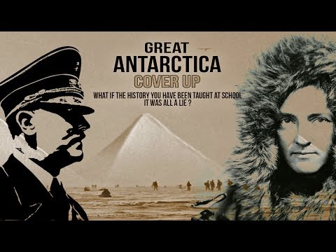 ANTARCTICA COVER UP: What If THe History You Have Been Taught At School It Was All A LIE?