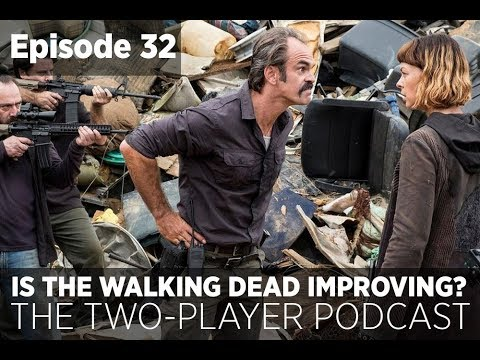 Is The Walking Dead Actually Getting Better? (Two Player Podcast Episode 32)