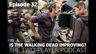 Is The Walking Dead Actually Getting Better? (Two Player Podcast Episode 32) thumbnail