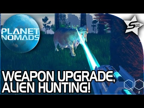 WEAPON UPGRADE! - ALIEN HUNTING! - Planet Nomads Gameplay Part 3