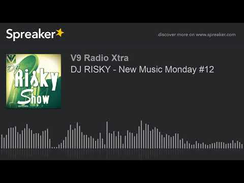 DJ RISKY - New Music Monday #12 (part 1 of 3)
