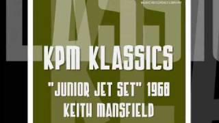 """KPM Klassics -""""Junior Jet Set""""- Keith Mansfield"""