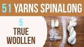 51 Yarns — 5: Spinning True Woolen