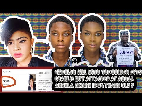Nigerian Girl With Golden Eyes, Charlie Boy Attacked In Abuja, Angela Okorie 54 Years Old?