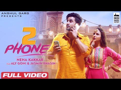 2 PHONE - Neha Kakkar   Aly Goni & Jasmin Bhasin   Anshul Garg   Latest Punjabi Songs 2021