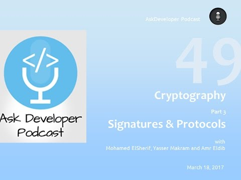 Ask Developer Podcast - 49 - Cryptography - Part 3 - Digital Signatures and Protocols