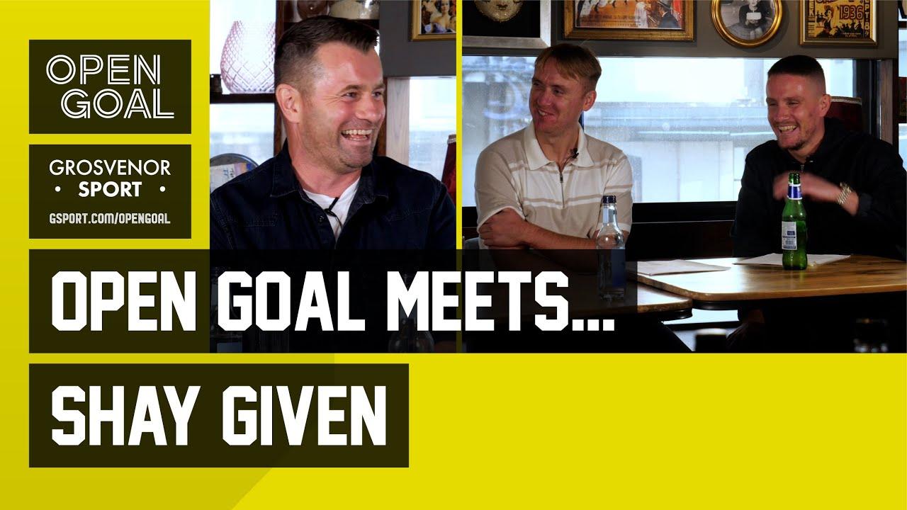 SHAY GIVEN | Open Goal Meets... Newcastle, Ireland & Premier League Legend
