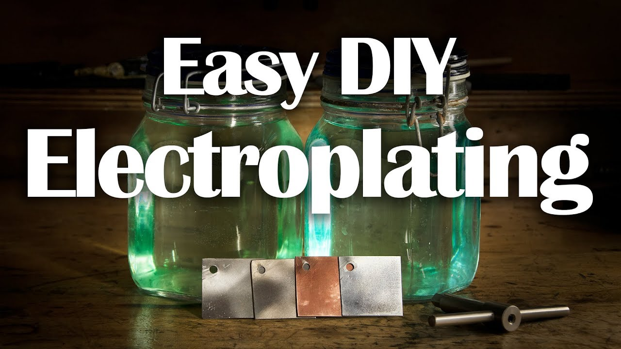 Electroplating - Easy DIY Nickel, Copper, Zinc Plating