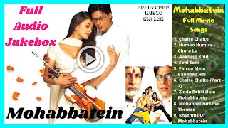 Mohabbatein Full Movie (Songs) AllSongs | Chalte Chalte Song | AudioJukebox | Bollywood Music Nation