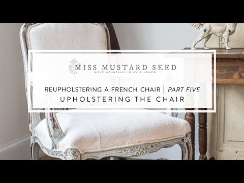 reupholstering a French chair | part 5 | upholstering the chair